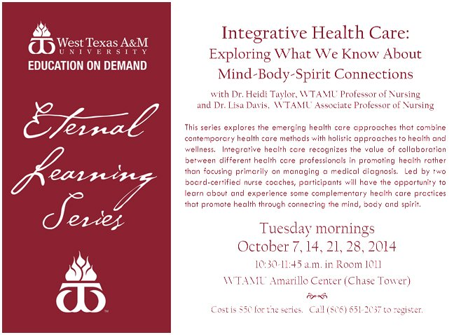 WTAMU - Eternal Learning Series - Integrative Health Care: Explaining What We Know About Mind-Body-Spirit Connections @ WTAMU Amarillo (Chase Tower) Room 1011