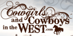 Cowgirls & Cowboys in the West